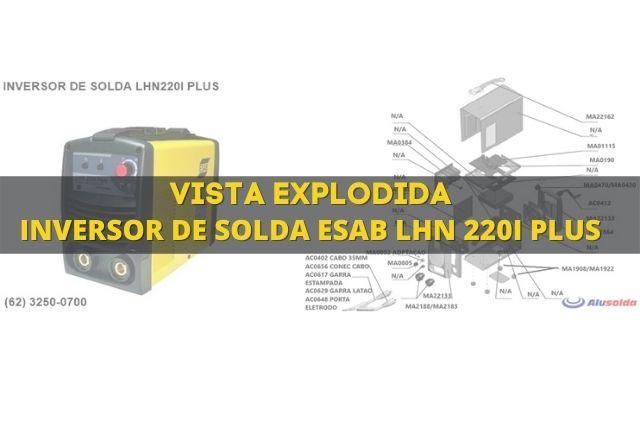 Máquina de solda Esab LHN 220i Plus e vista explodida de peças